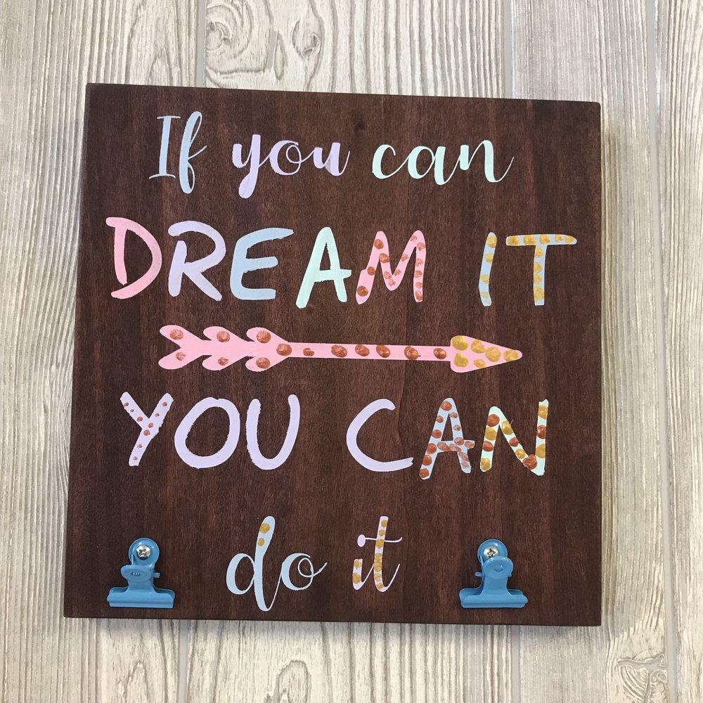 $15 | 10x10 | Dream It