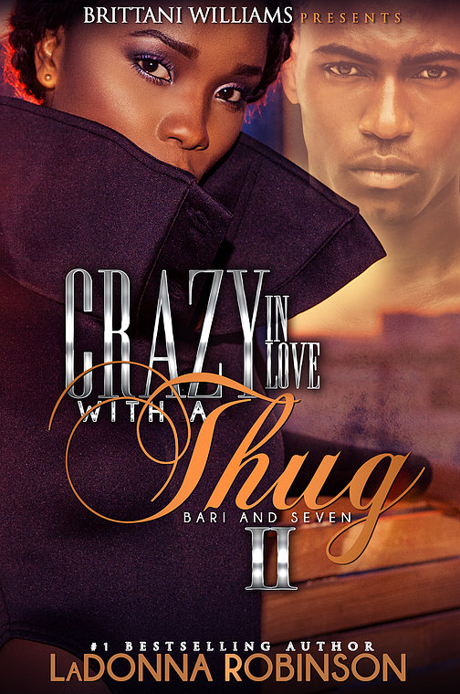 Crazy In Love With A Thug 2 by LaDonna Robinson