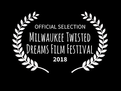 MILWAUKEE TWISTED DREAMS FILM FESTIVAL - Twisted Reality Short BlockApril 14th, 2018 • 3:15pm