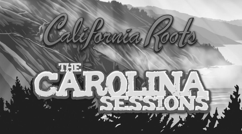 California Roots The Carolina Sessions