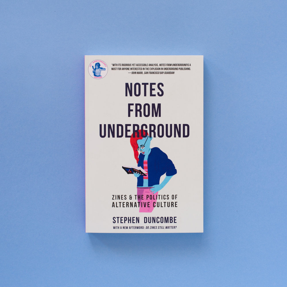 Notes From Underground – Stephen Duncombe, 1997. stephenduncombe.com