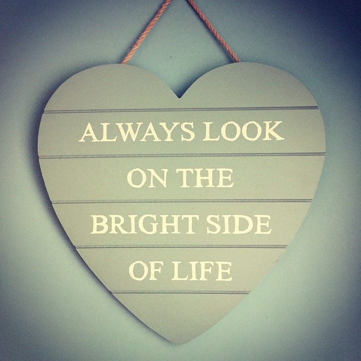 always look on the bright side of life-positive thinking-law of attraction