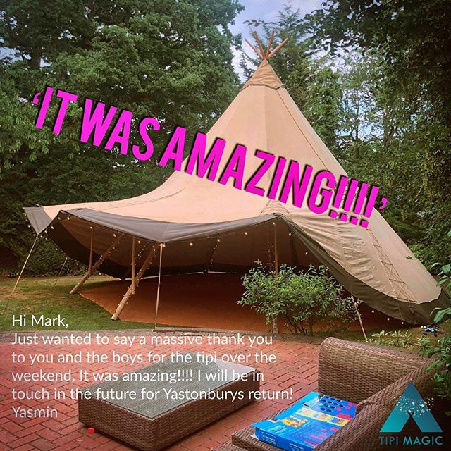 Hi Mark,  Just wanted to say a massive thank you to you and the boys for the tipi over the weekend.  It was amazing!!!! I will be in touch in the future for Yastonburys return!  Yasmin