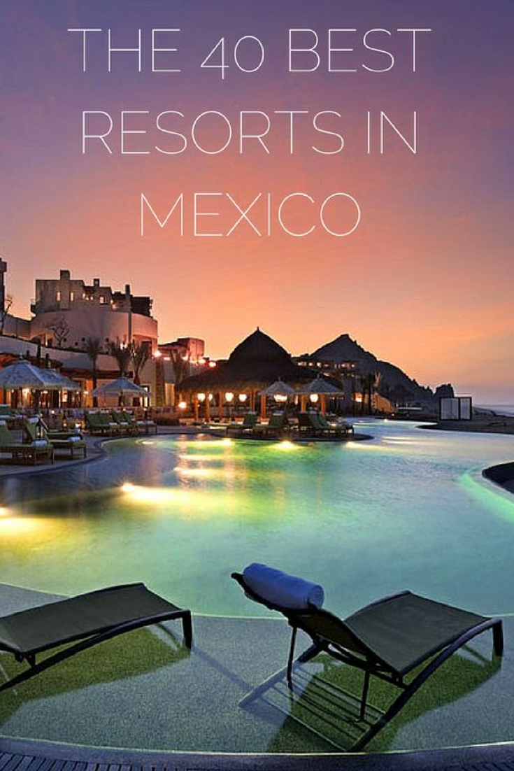 40 Best Resorts in Mexico