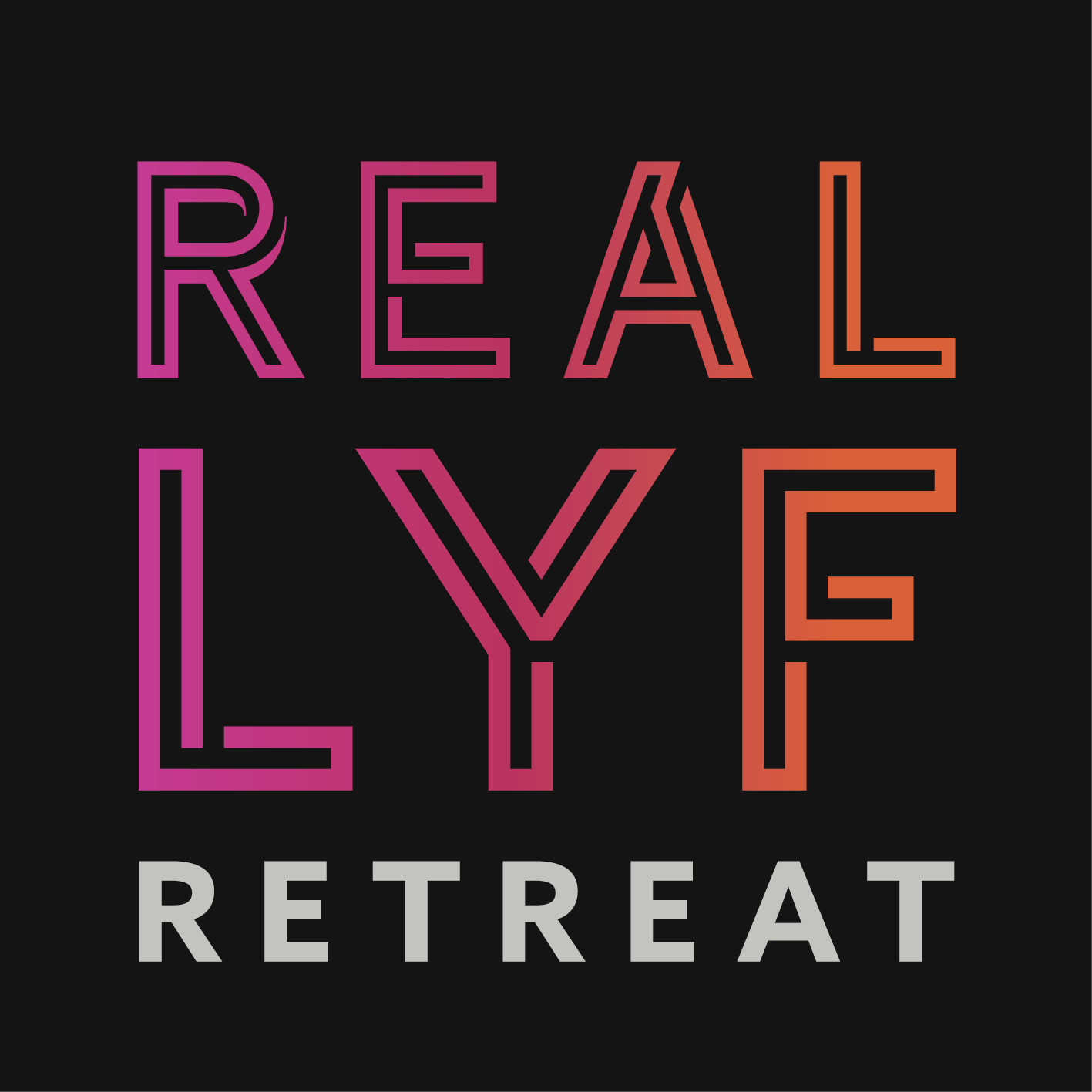 Real LYF Retreat