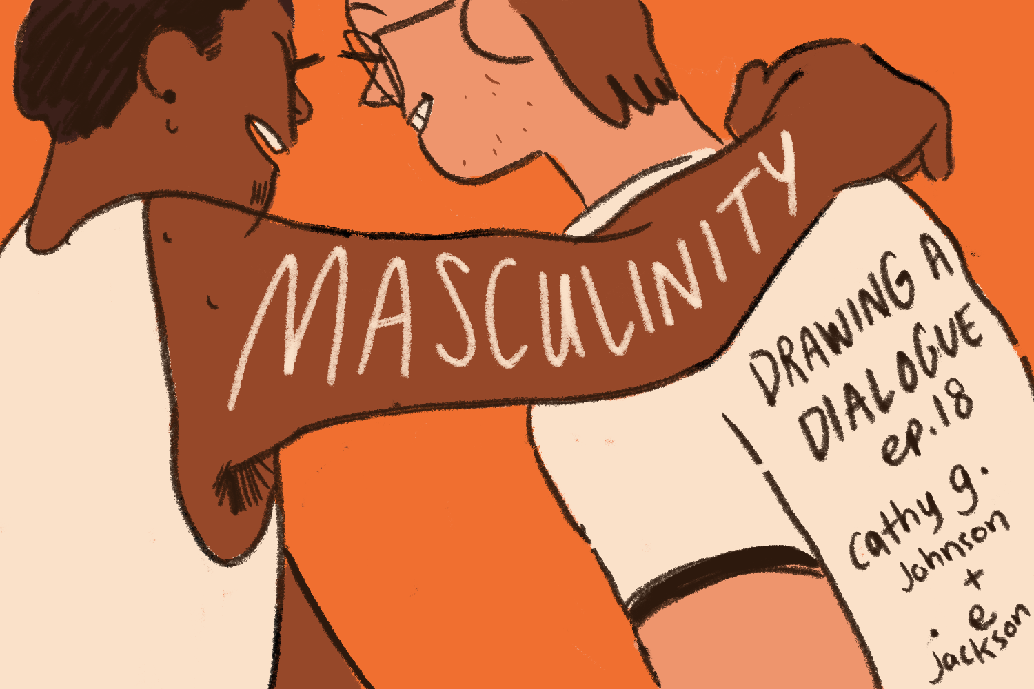 Drawing a Dialogue, Episode 18: Masculinity