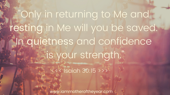Only in returning to me and resting in me will you be saved. In quietness and confidence is your strength..png