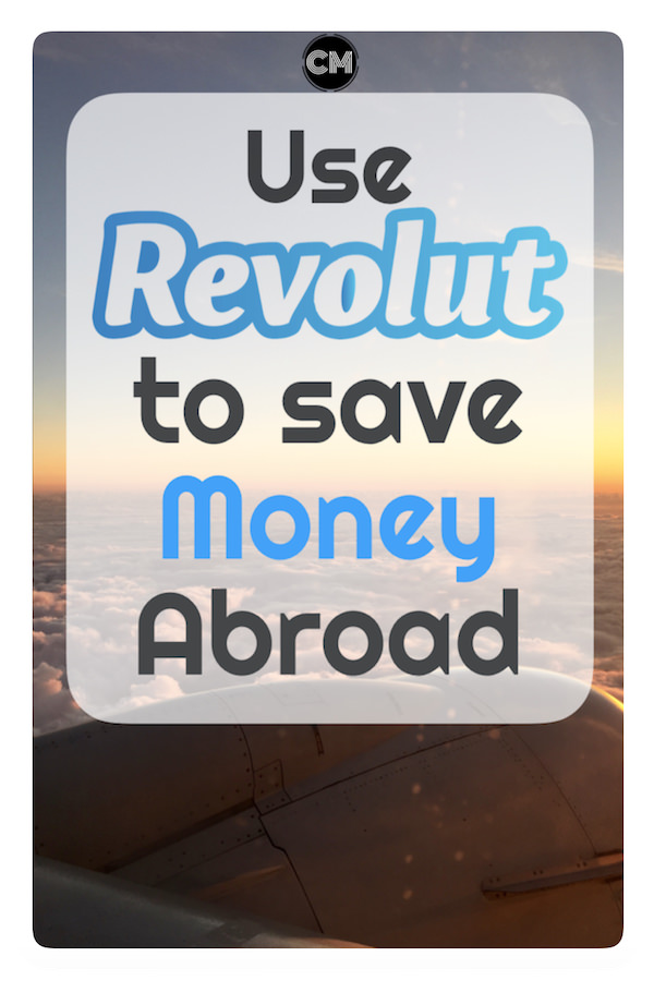 Use Revolut to Save Money Abroad