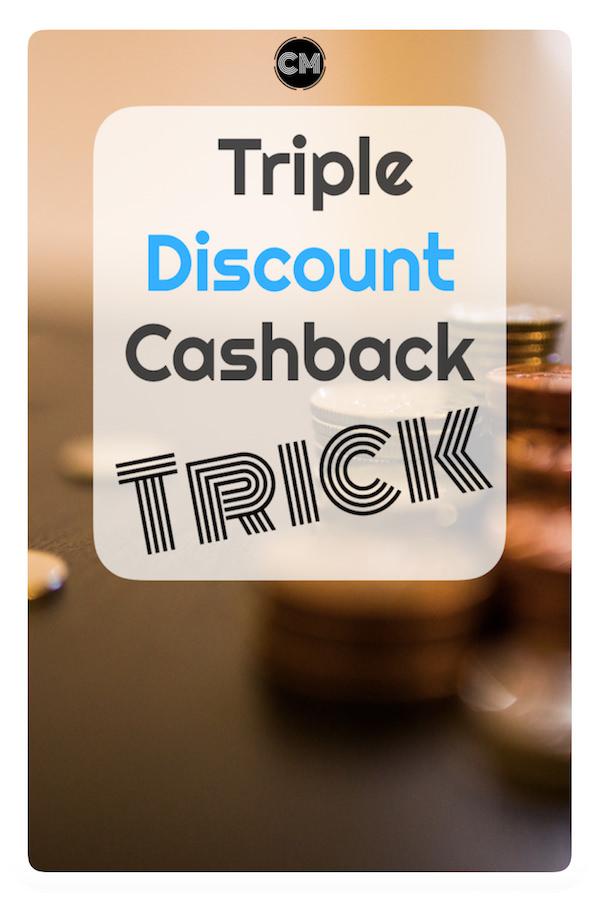Triple Discount Cashback Trick
