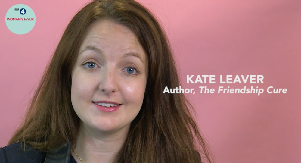 bbc woman's hour - Kate gives some advice on how to make and end friendships in this video for BBC Radio 4.