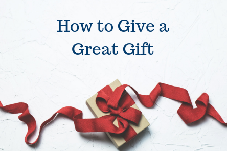 How to Give a Great Gift Runey & Associates Wealth Management.png