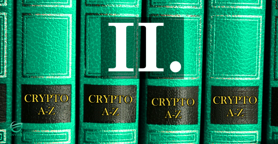 The most frequently used terms in the crypto world - continued -