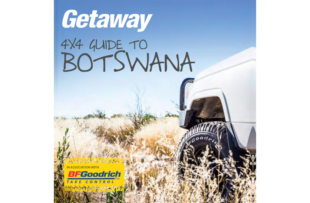 Getaway Magazine - October 2015Getaway guide to the best 4x4 routes, national parks and campsites in Botswana, co-authored with Tyson Jopson for Getaway magazine and BFGoodrich.