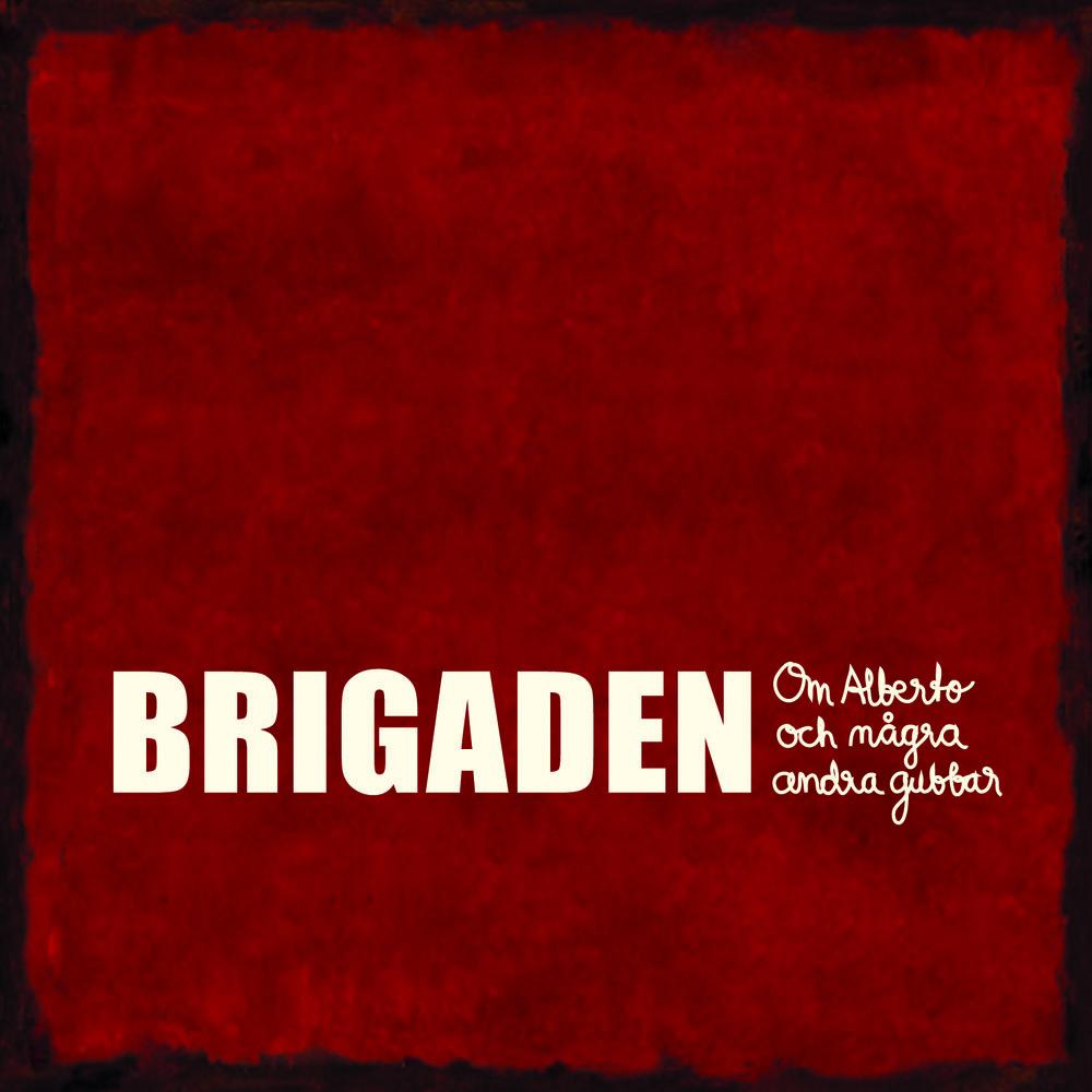 Brigaden - Om Alberto och några andra gubbar