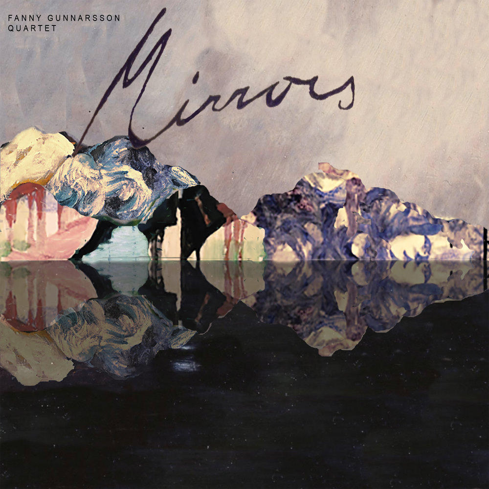 Fanny Gunnarsson Quartet - Mirrors
