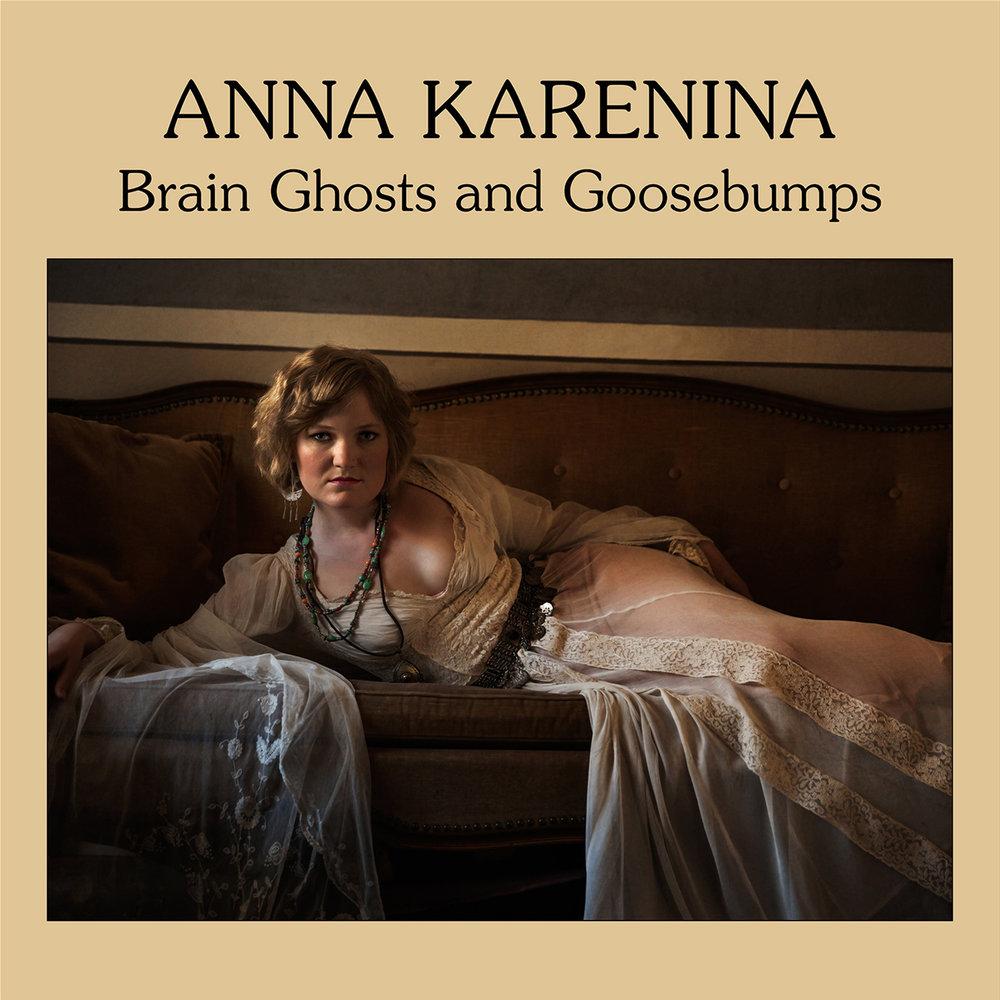 Anna Karenina - Brain Ghosts and Goosebumps