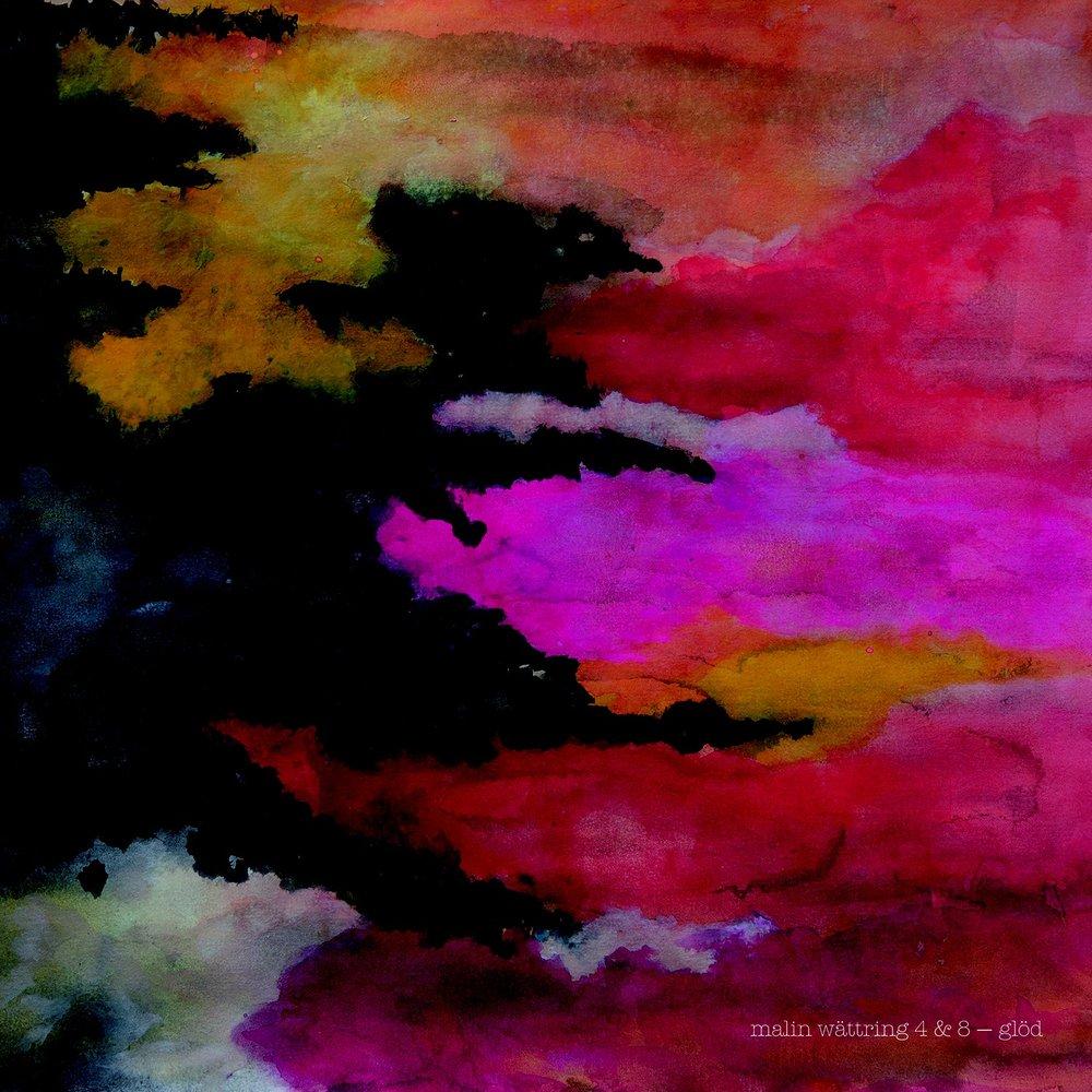 Malin Wättring 4 & 8 – Glöd