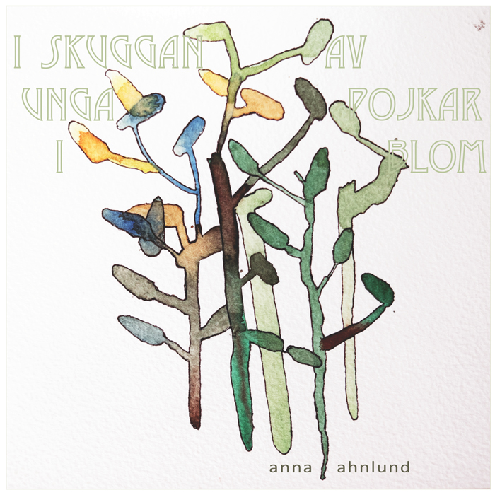 Anna Ahnlund - I skuggan av unga pojkar i blom