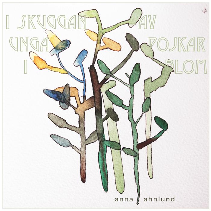 COMING SOON! Anna Ahnlund - I skuggan av unga pojkar i blom