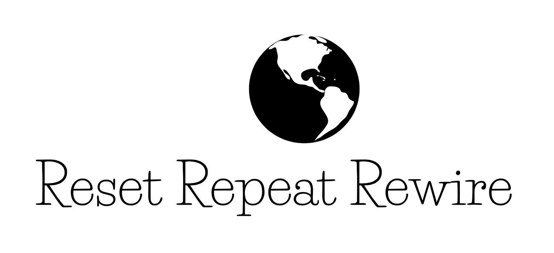 Reset Repeat Rewire
