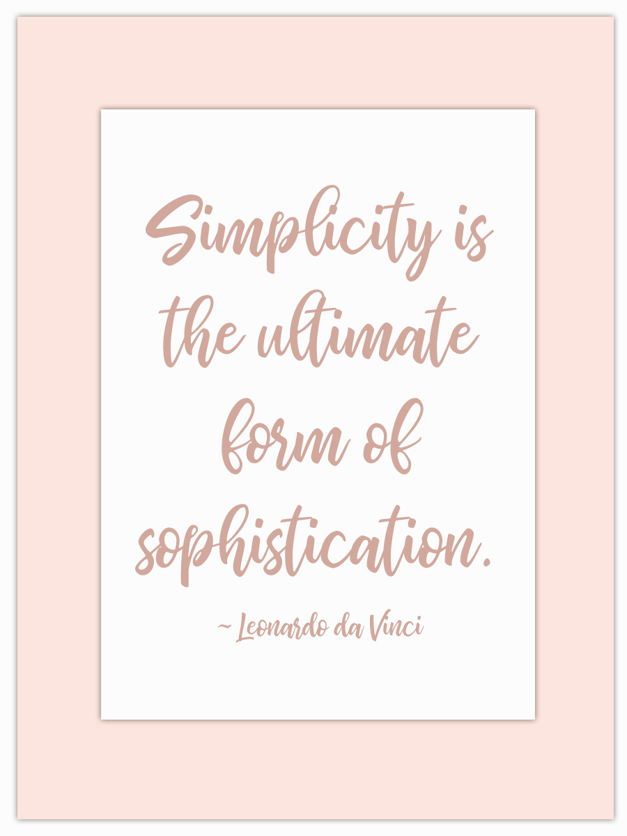 Let my Monday Muse motivate you through the week! - Simplicity and sophistication - pages apart in the dictionary but hand in hand in reality!