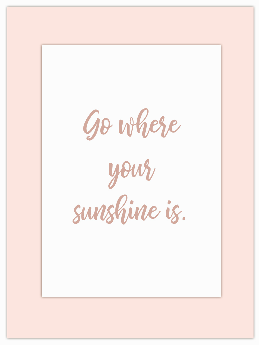 Let my Monday Muse motivate you through the week! - So come on, tell me, where's your sunshine?