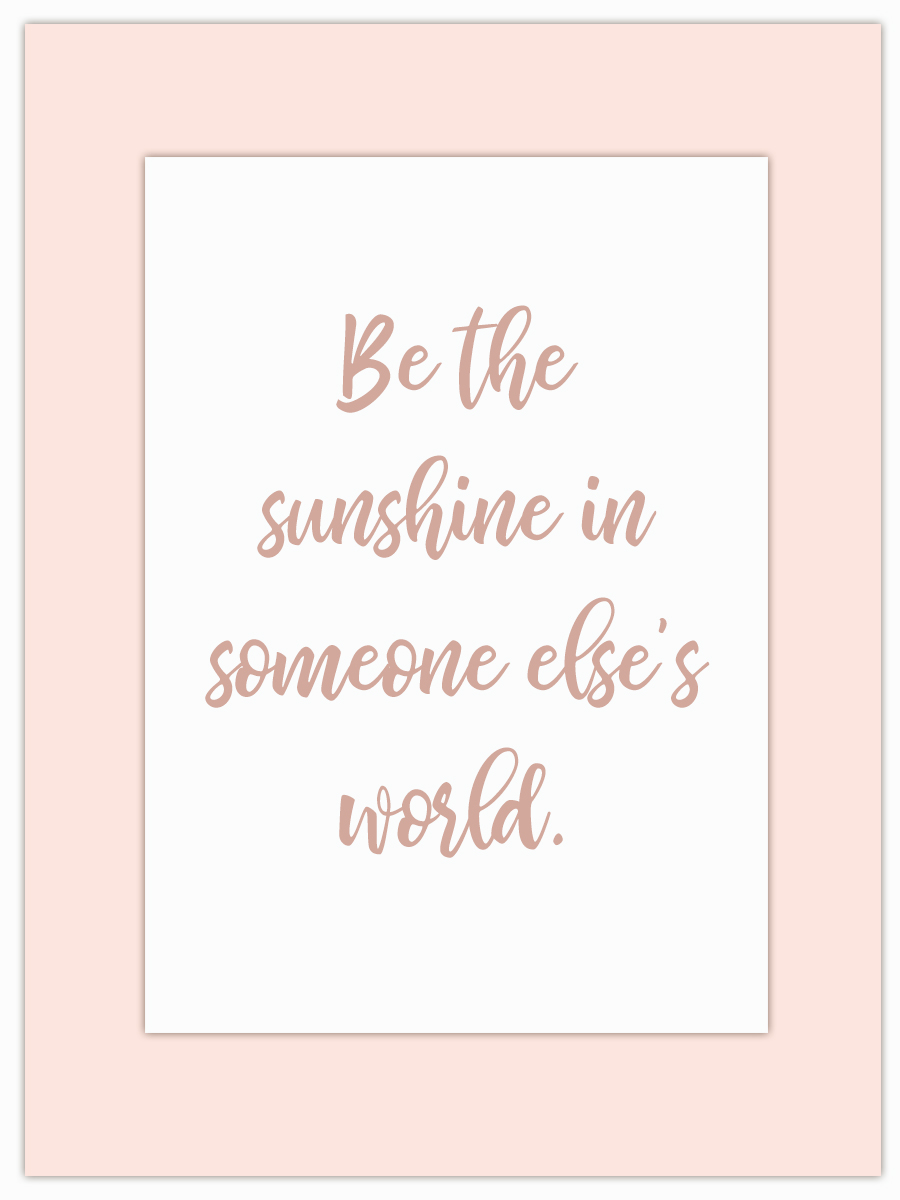Let my Monday Muse motivate you through the week! - Yes, be the sunshine… and tell me who's the sunshine in your world?