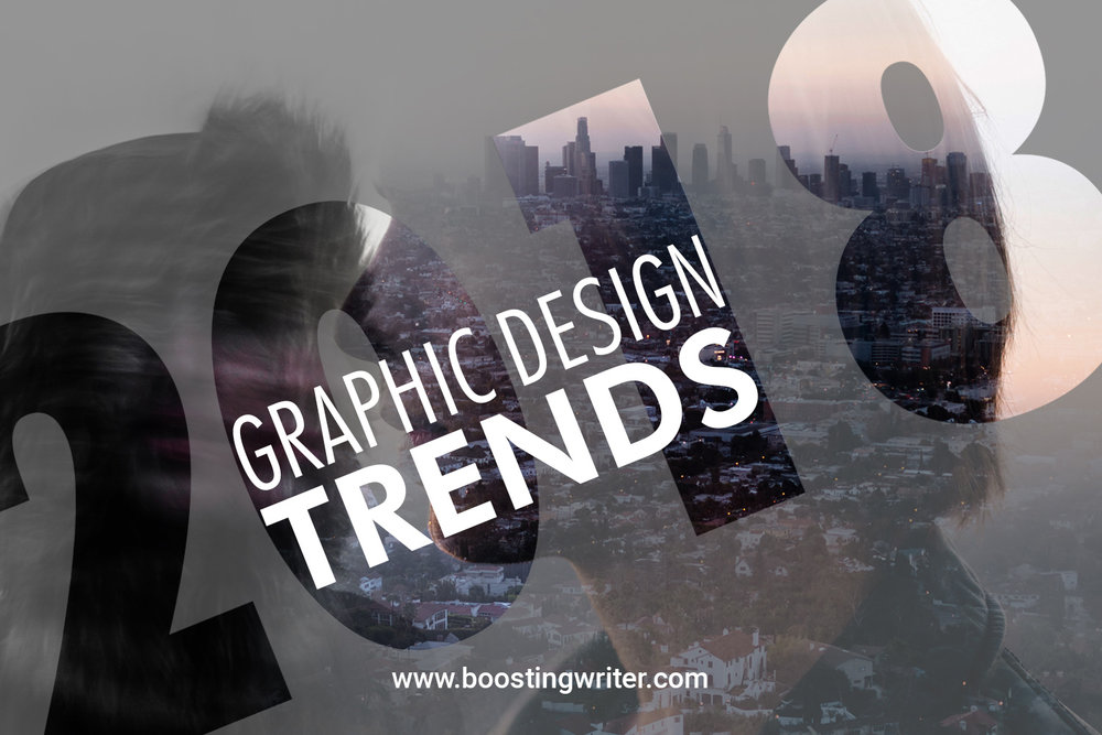 Top 10 Graphic Design Trends 2018: Top 10 Graphic Design Trends You Need To Be Aware Of In 2018 rh:boostingwriter.com,Design