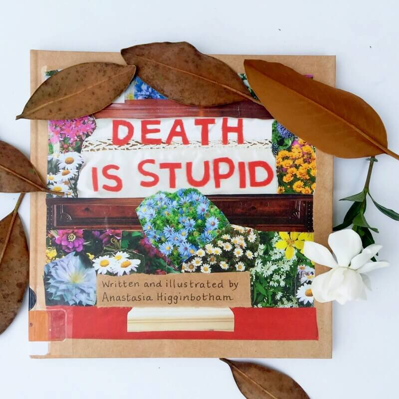 kidlit-death-is-stupid-how-to-talk-to-you-kids-about-death-and-loss.jpg