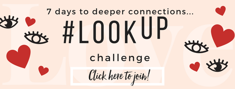 look-up-challenge-7-days-to-deeper-connections-expert-parenting-tips-support