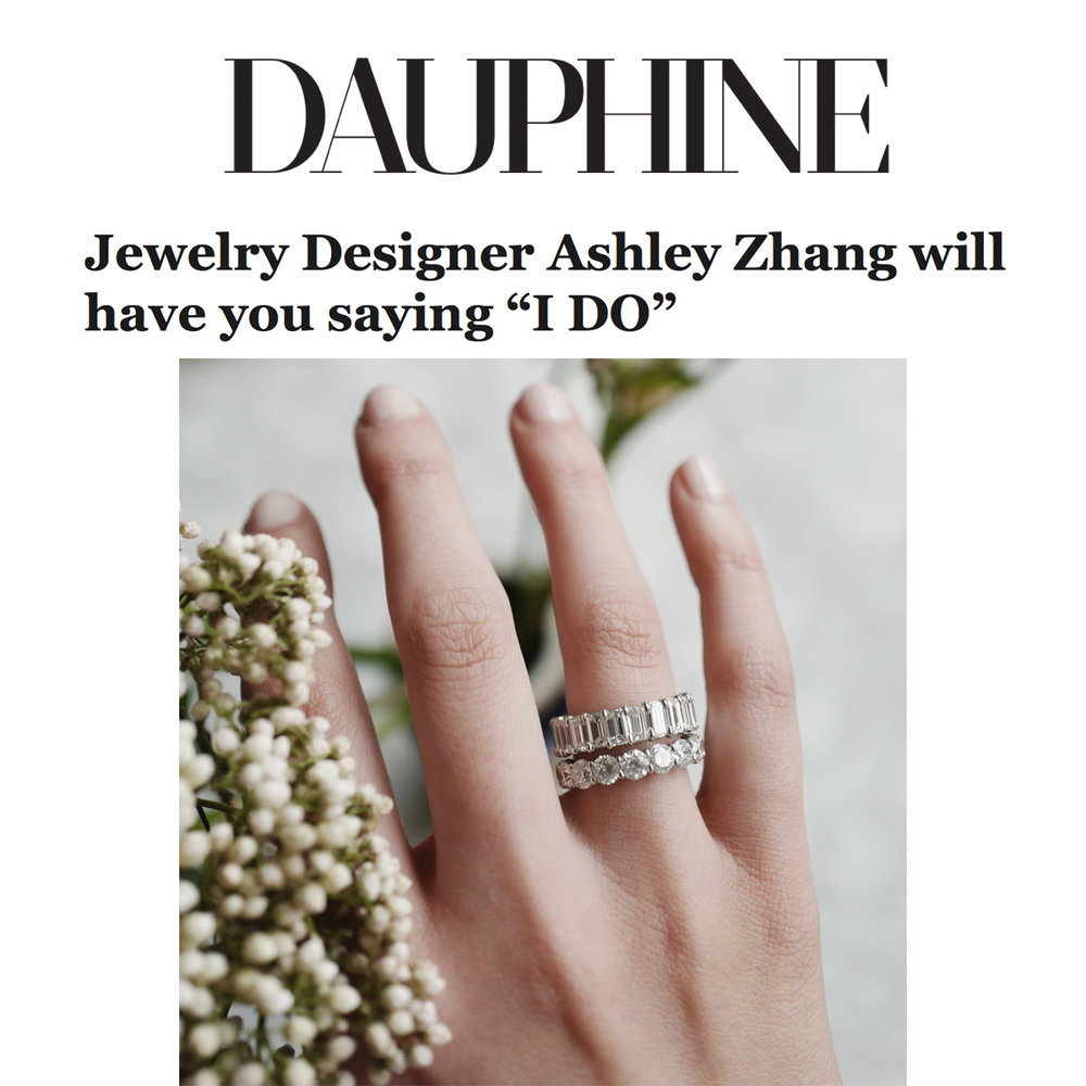 Dauphine April 2018   http://www.dauphinemagazine.com/jewelry-designer-ashley-zhang-will-have-you-saying-i-do/