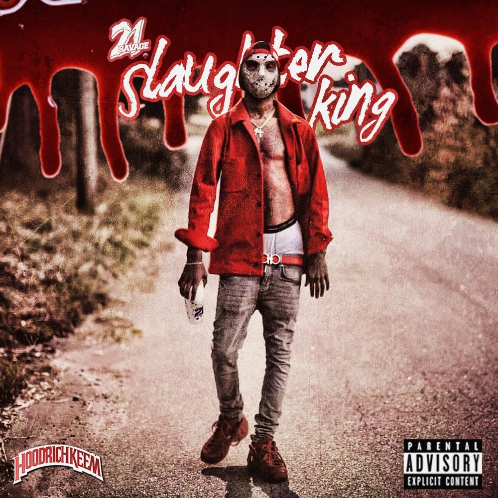 21 Savage // Slaughter King