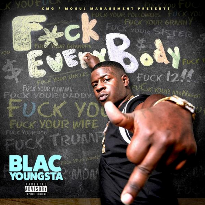 Blac Youngsta // Fuck Everybody