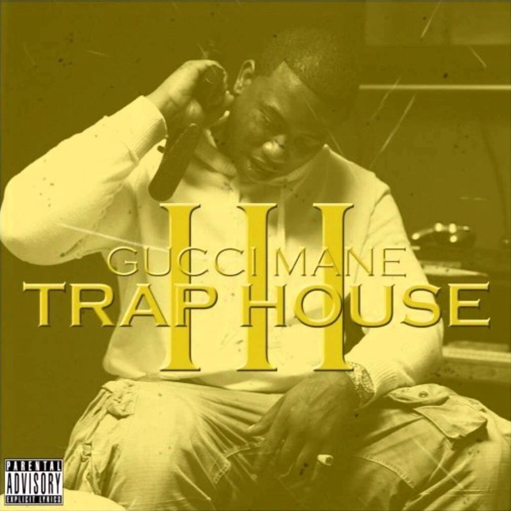 Gucci Mane // Trap House III