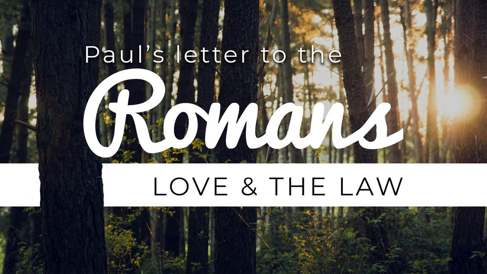 romans LOVE AND THE LAW.jpg