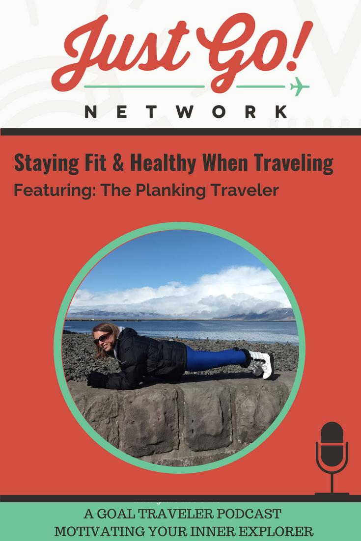 GOAL TRAVELER-PODCAST- JUST GO NETWORK- Planking.png