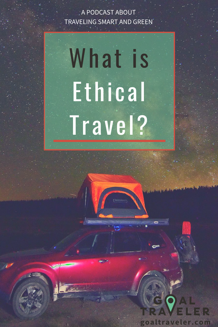goal traveler-podcast-ethical travel.png