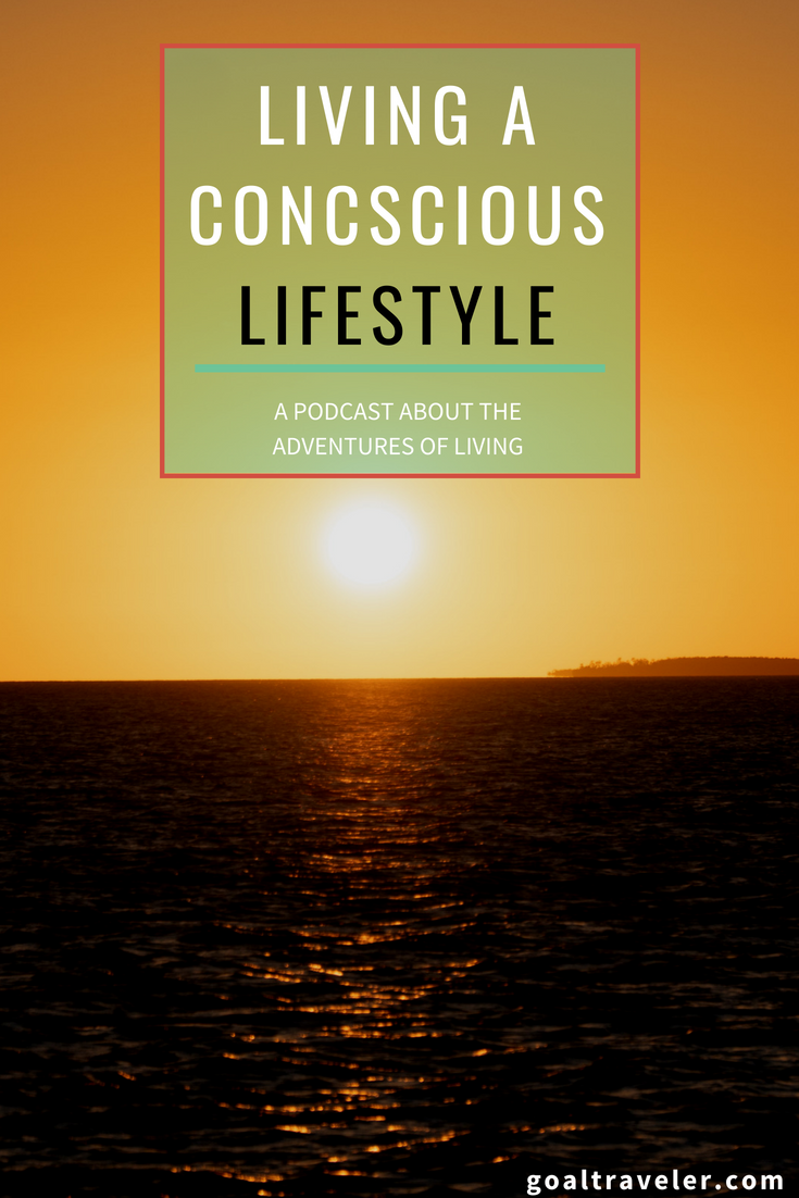 goal-traveler-podcast-living-consciously (4).png