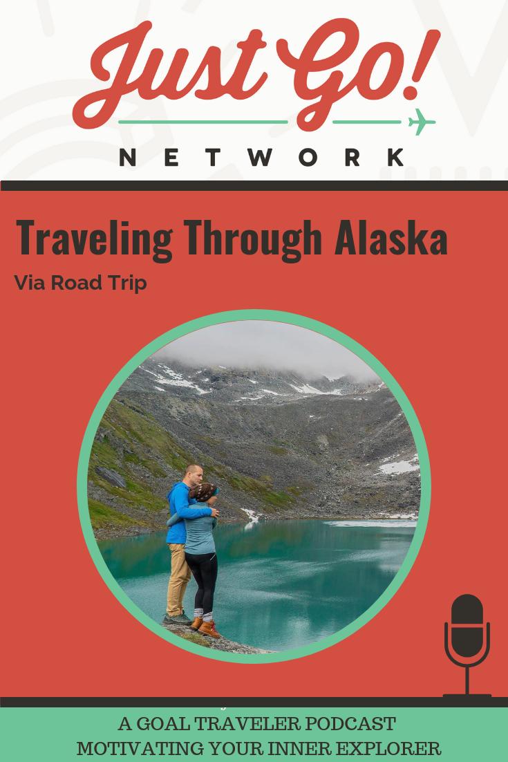 GOAL TRAVELER-PODCAST- JUST GO NETWORK- ALASKA.png