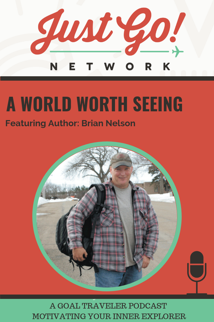 GOAL TRAVELER-PODCAST- JUST GO NETWORK-BRIAN-NELSON-AUTHOR.png