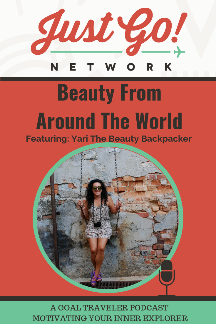 GOAL TRAVELER-PODCAST- JUST GO NETWORK- BEAUTY TIPS.png