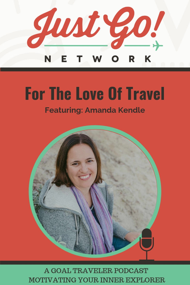 For-the-love-of-travel-featuring-amanda-kendle-just-go-network-podcast
