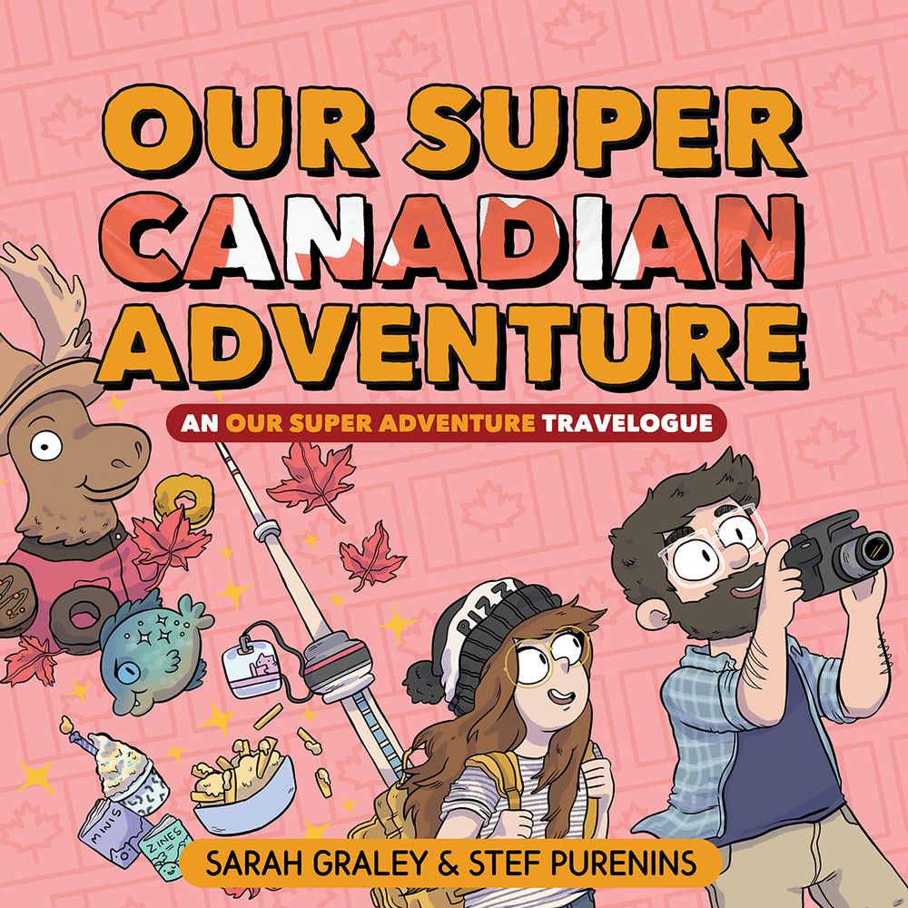Our Super Canadian Adventure   Brand New for 2019!  Released November 5th 2019