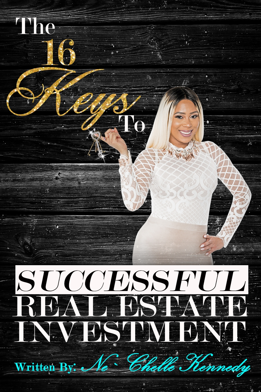 Press Kit - The 16 Keys to Successful Real Estate Investment