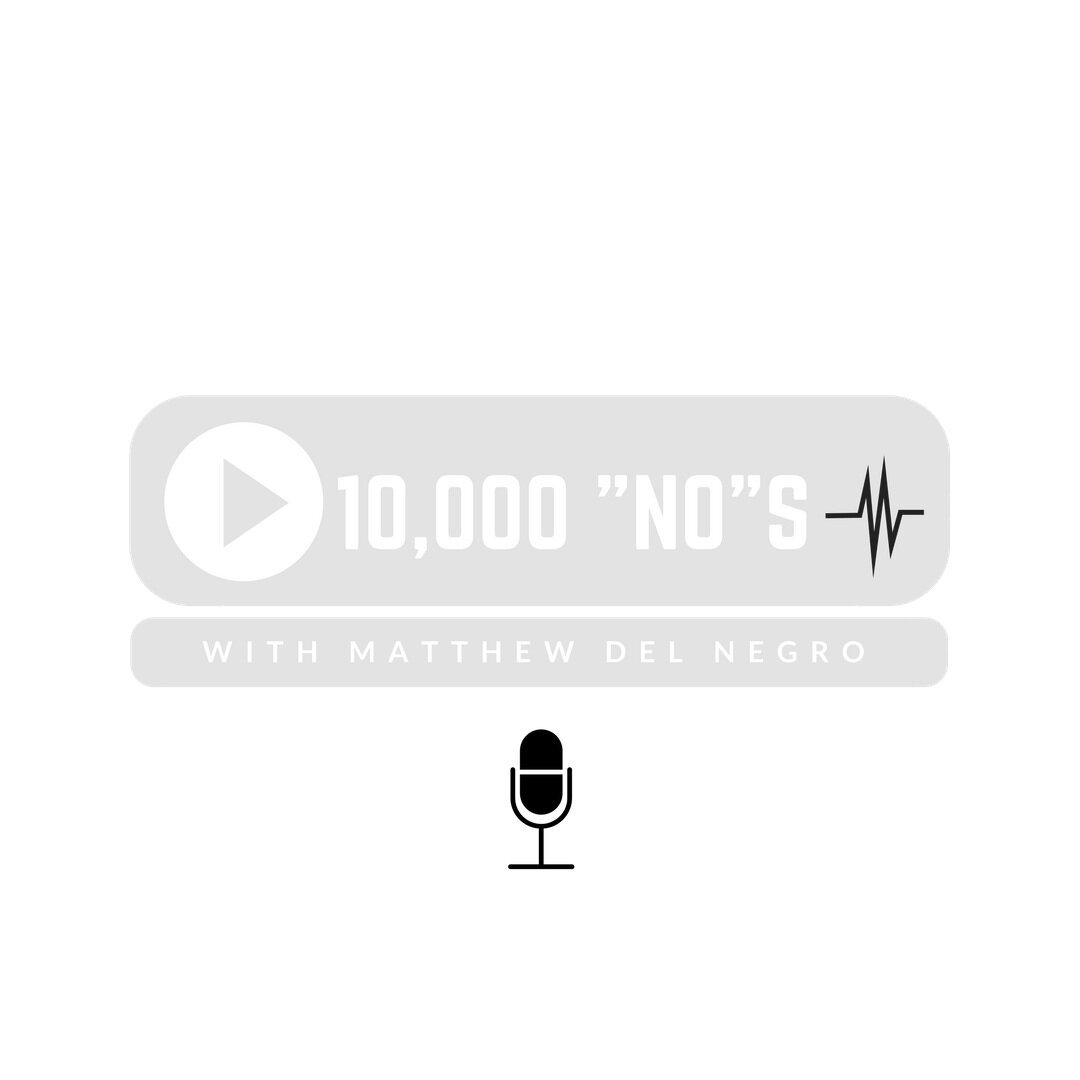 "10,000 ""No""s with Matthew Del Negro"