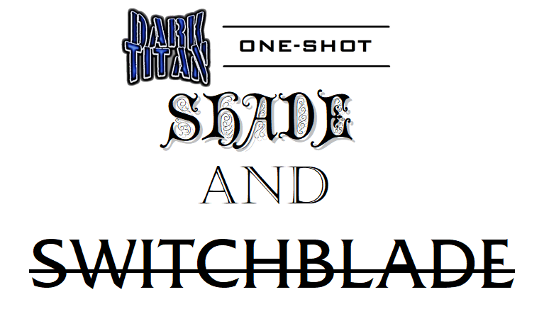 Shade and Switchblade - One-Shot Logo.png