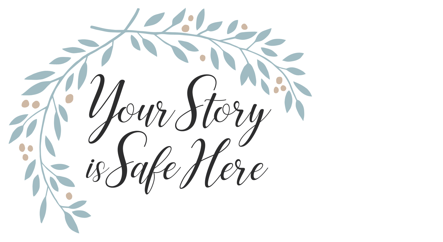 Your Story Is Safe Here