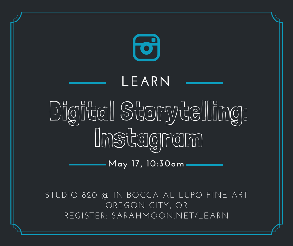 Learn to market your art, craft or business by tellingyour story on Instagram. Class in Oregon City, Oregon taught by Sarah Moon.