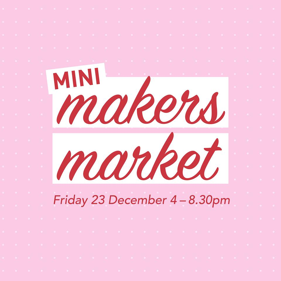 Mini Makers Market - Peanut Gallery, 23 December 2016