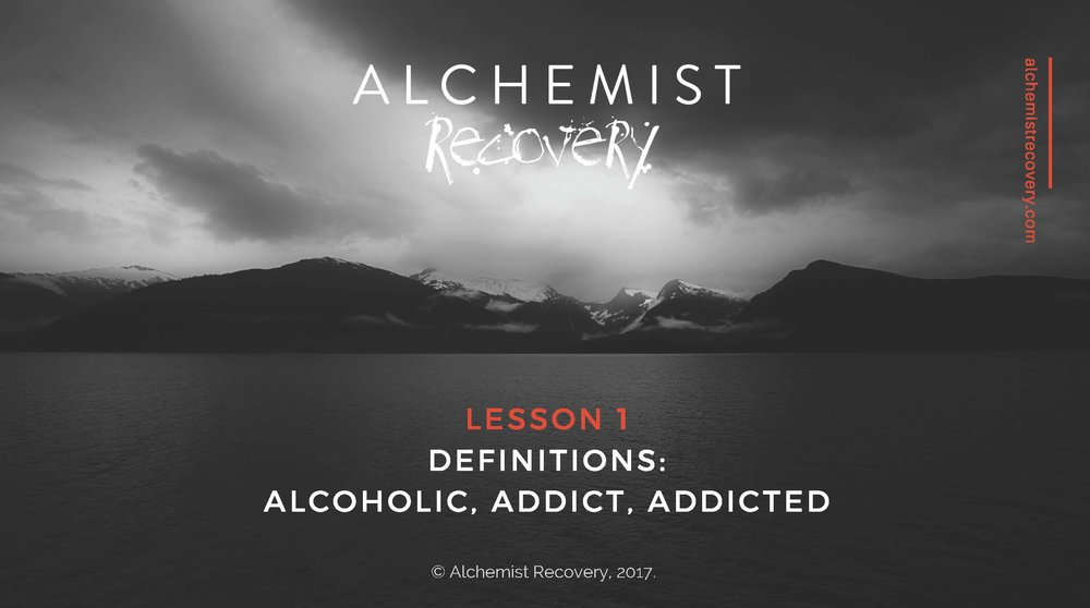 Lesson 1 Definitions-Alcoholic, Addict, Addicted 1.jpg